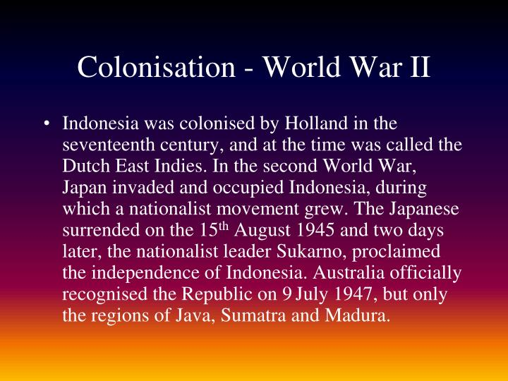 Colonisation - World War II