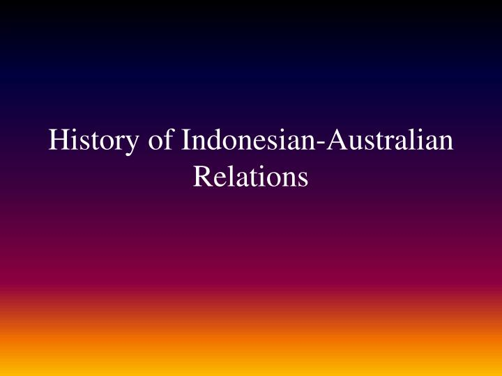 History of Indonesian-Australian Relations