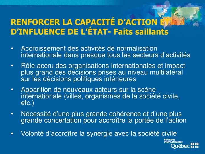 RENFORCER LA CAPACITÉ D'ACTION ET D'INFLUENCE DE L'ÉTAT- Faits saillants