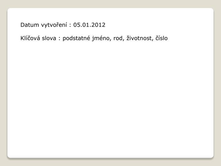 Datum vytvoření : 05.01.2012