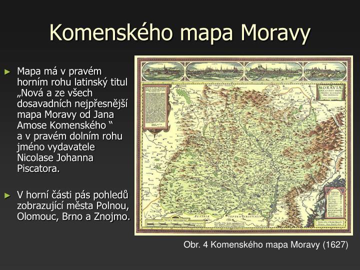 """Mapa má v pravém horním rohu latinský titul """"Nová a ze všech dosavadních nejpřesnější mapa Moravy od Jana Amose Komenského """"      a v pravém dolním rohu jméno vydavatele Nicolase Johanna Piscatora."""