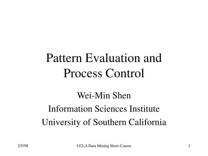 Pattern evaluation and process control