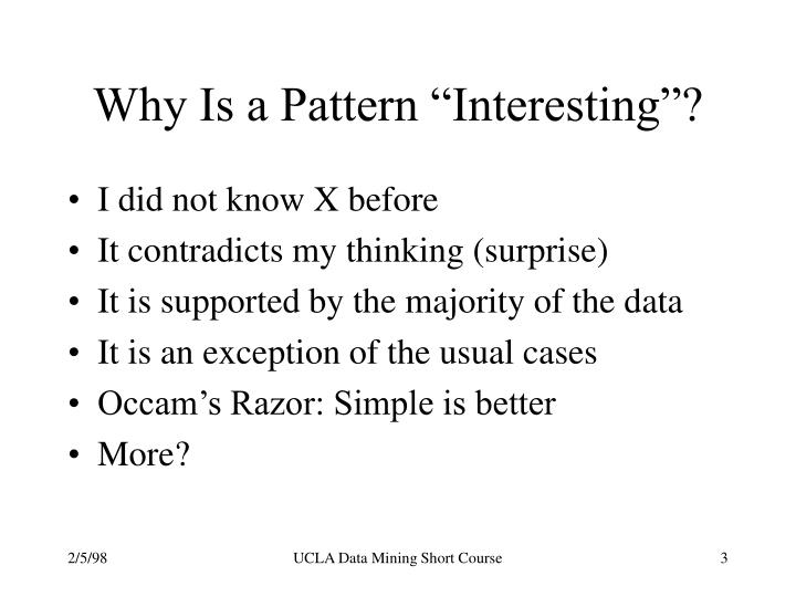 "Why Is a Pattern ""Interesting""?"