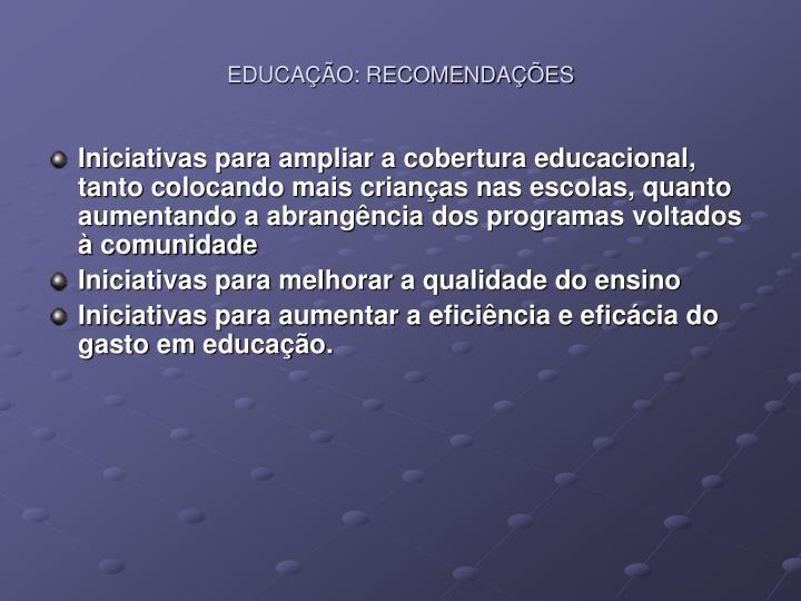 EDUCAÇÃO: RECOMENDAÇÕES