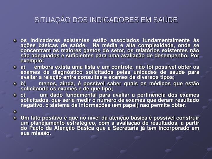 SITUAÇÃO DOS INDICADORES EM SAÚDE