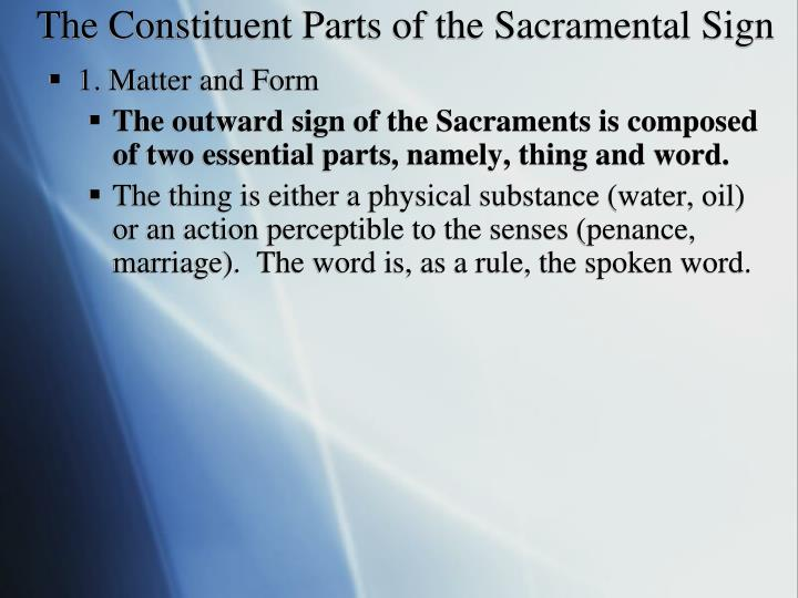 The Constituent Parts of the Sacramental Sign