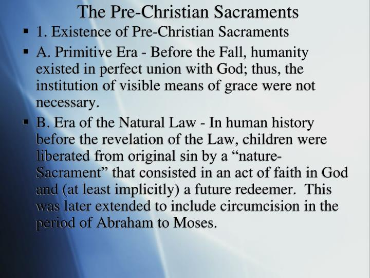 The Pre-Christian Sacraments
