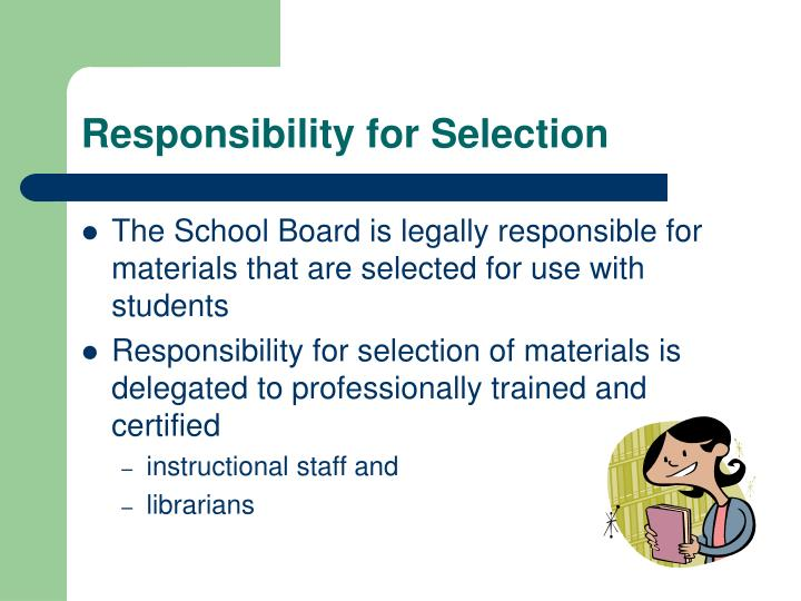 Responsibility for Selection