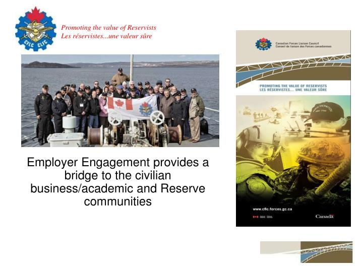 Employer Engagement provides a bridge to the civilian business/academic and Reserve communities