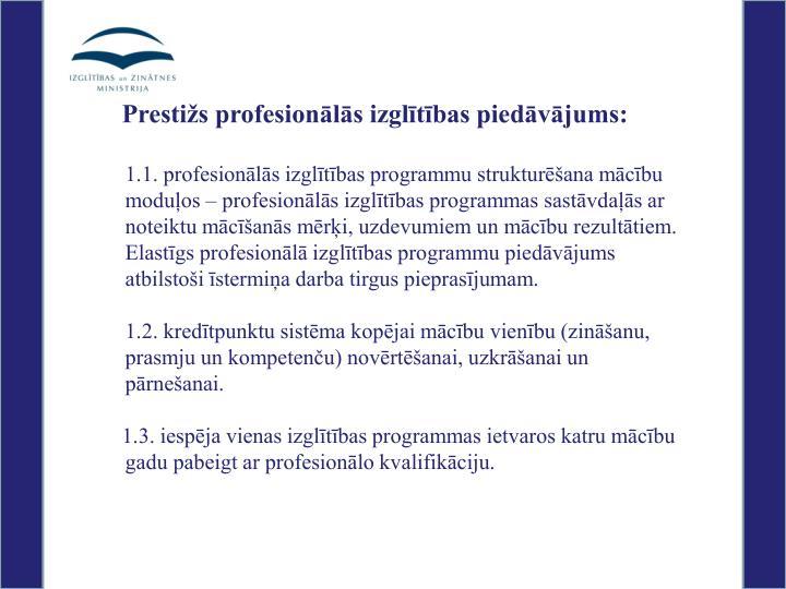 Prestižs profesionālās izglītības piedāvājums: