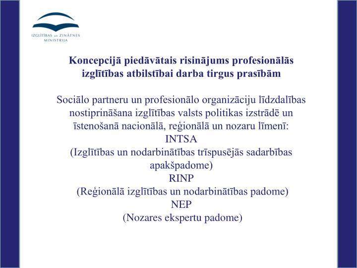 Koncepcijā piedāvātais risinājums profesionālās izglītības atbilstībai darba tirgus prasībām
