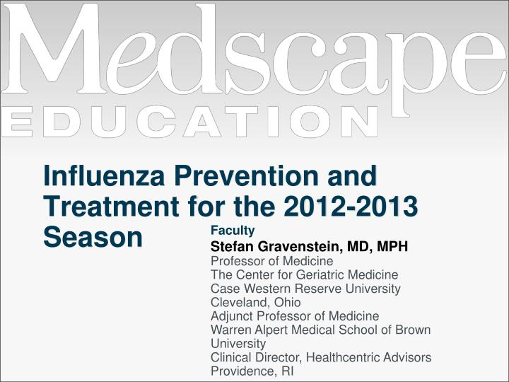Influenza prevention and treatment for the 2012 2013 season
