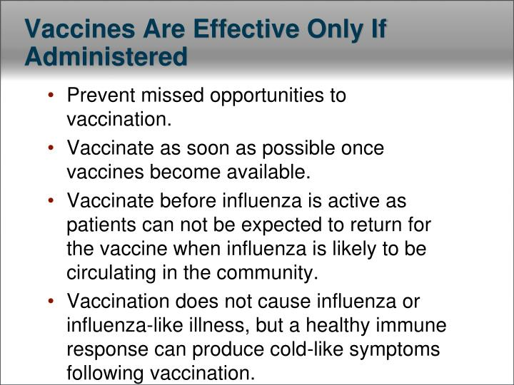 Vaccines Are Effective Only If Administered