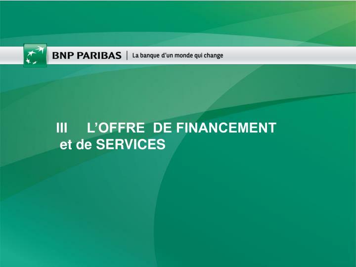 III     L'OFFRE  DE FINANCEMENT