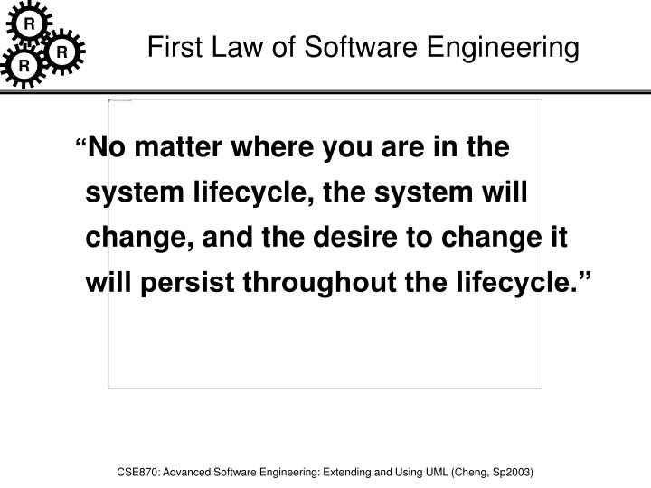 First Law of Software Engineering