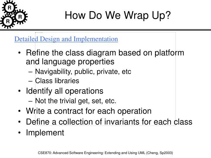 How Do We Wrap Up?