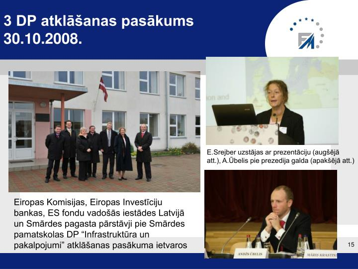 3 DP atklāšanas pasākums 30.10.2008.