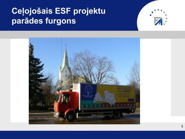 Ceļojošais ESF projektu parādes furgons