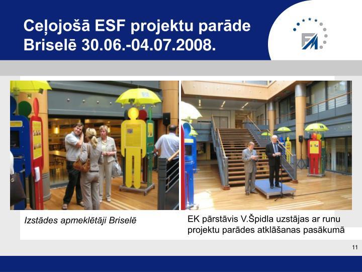 Ceļojošā ESF projektu parāde Briselē 30.06.-04.07.2008.