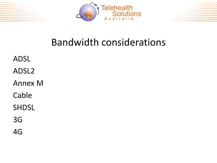 Bandwidth considerations