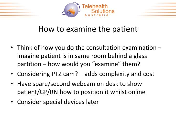 How to examine the patient