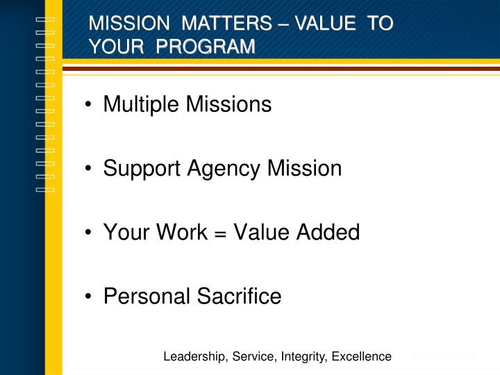 MISSION  MATTERS – VALUE  TO  YOUR  PROGRAM