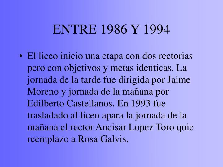 ENTRE 1986 Y 1994