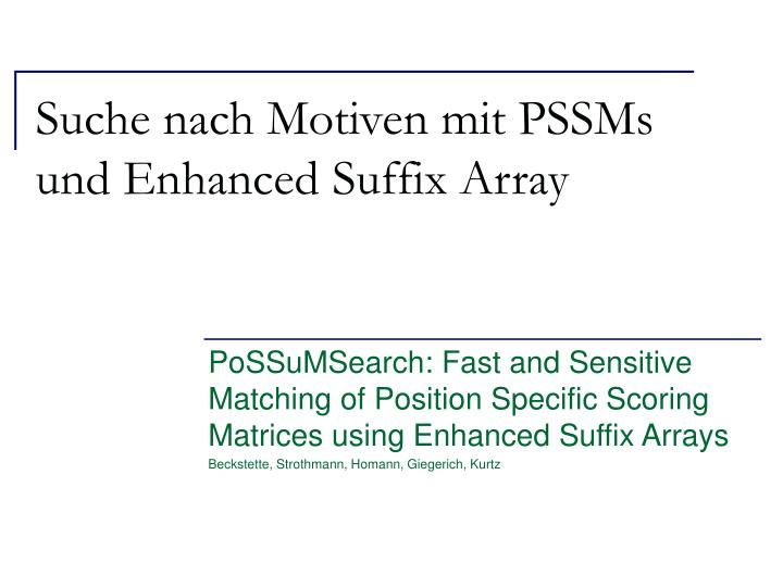 Suche nach motiven mit pssms und enhanced suffix array