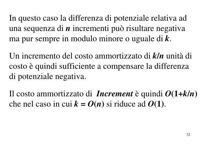 In questo caso la differenza di potenziale relativa ad una sequenza di