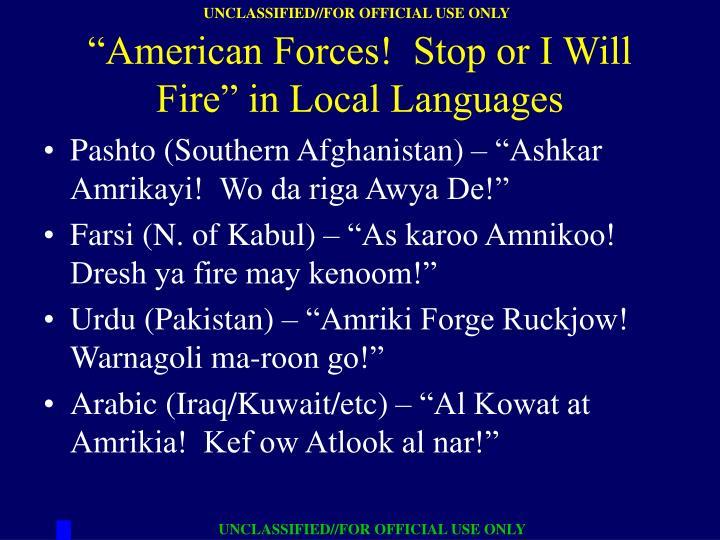"""Pashto (Southern Afghanistan) – """"Ashkar Amrikayi!  Wo da riga Awya De!"""""""
