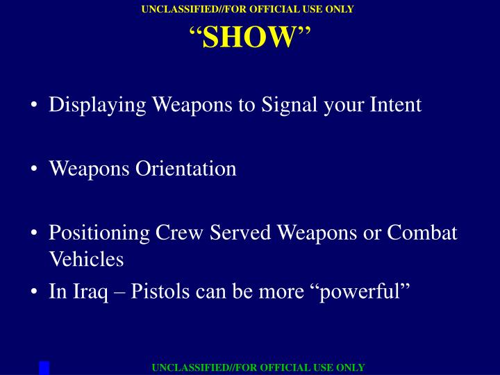 Displaying Weapons to Signal your Intent
