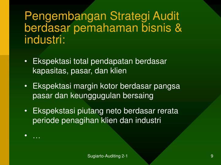 Pengembangan Strategi Audit berdasar pemahaman bisnis & industri: