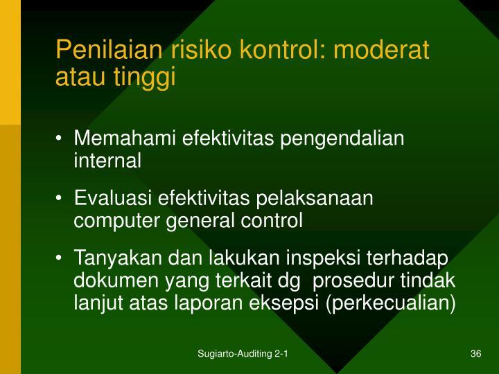 Penilaian risiko kontrol: moderat atau tinggi