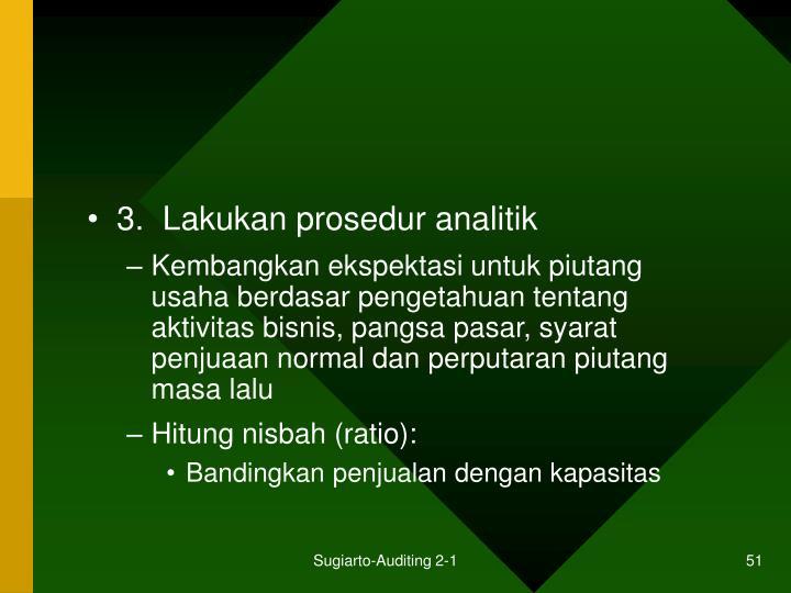 3.  Lakukan prosedur analitik