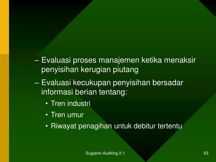 Evaluasi proses manajemen ketika menaksir  penyisihan kerugian piutang