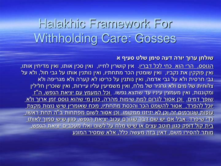 Halakhic Framework For Withholding Care: Gosses