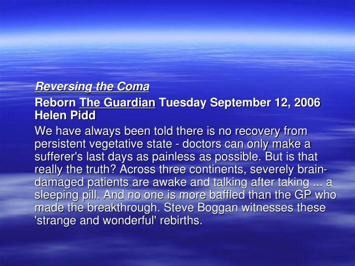 Reversing the Coma