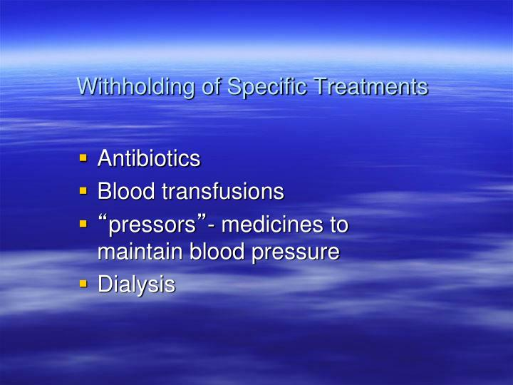 Withholding of Specific Treatments