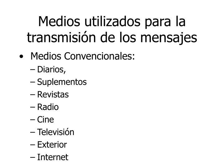 Medios utilizados para la transmisión de los mensajes