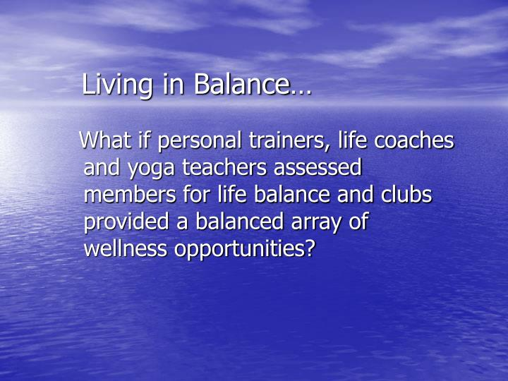 Living in Balance…