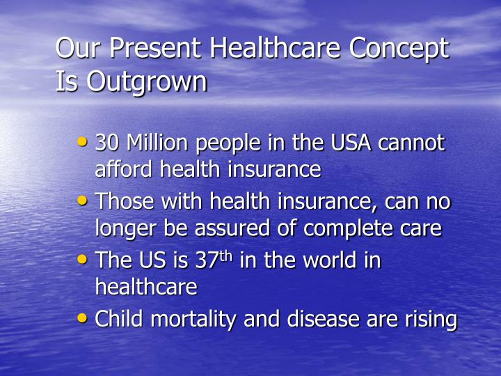 Our present healthcare concept is outgrown