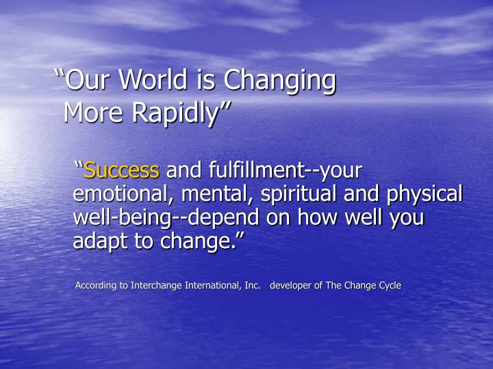 """""""Our World is Changing"""