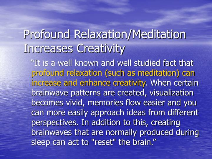 Profound Relaxation/Meditation Increases Creativity