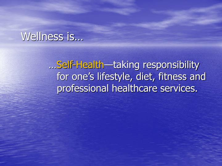 Wellness is…