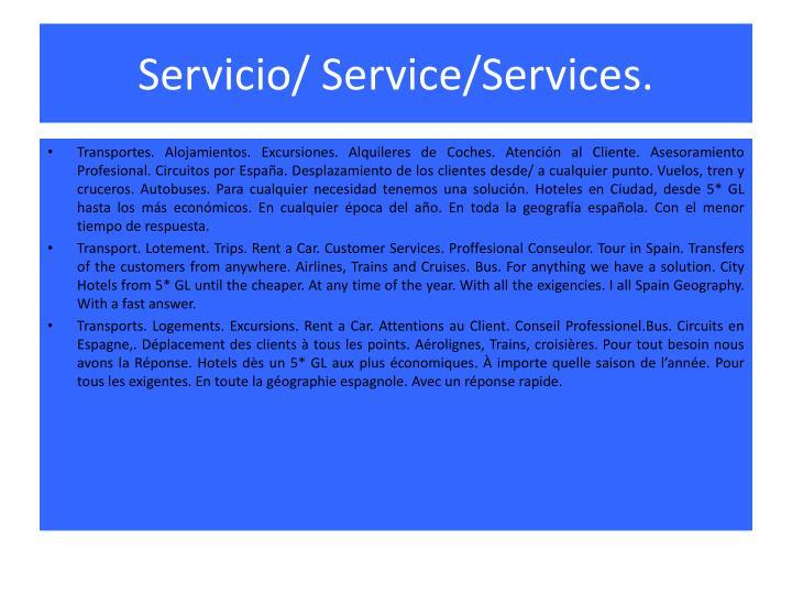 Servicio/ Service/Services.