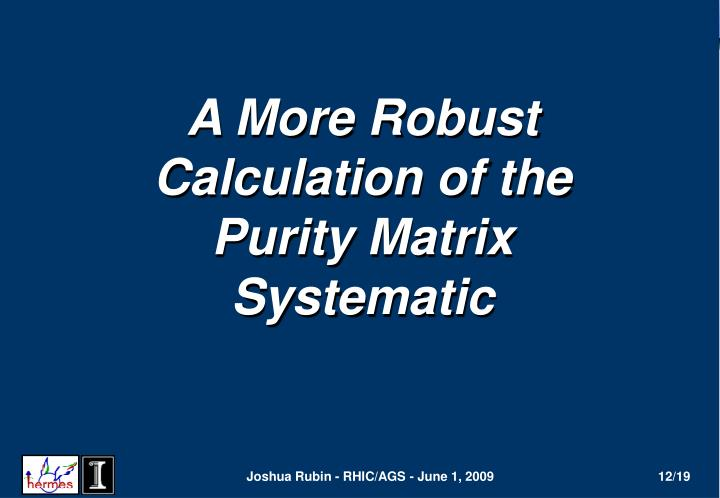 A More Robust Calculation of the Purity Matrix Systematic