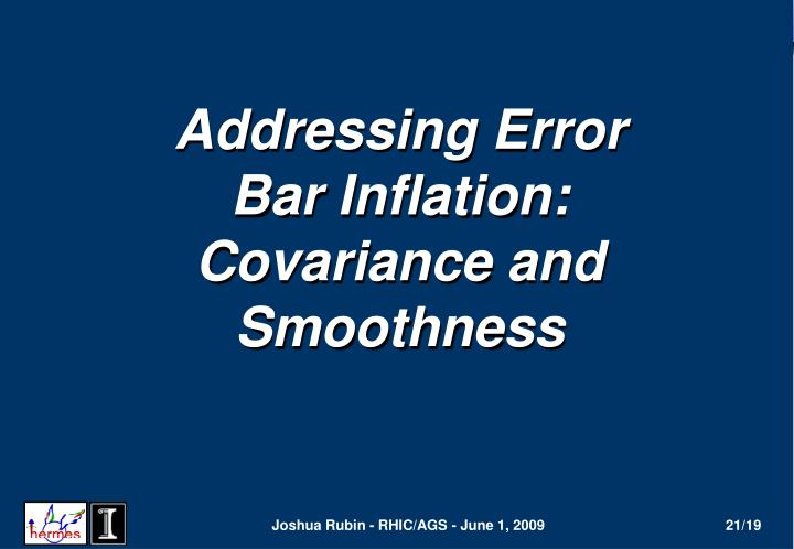 Addressing Error Bar Inflation: Covariance and Smoothness