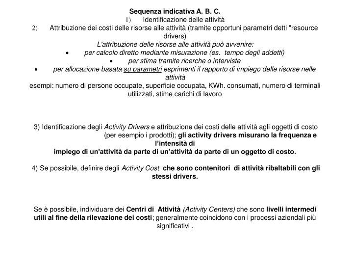 Sequenza indicativa A. B. C.