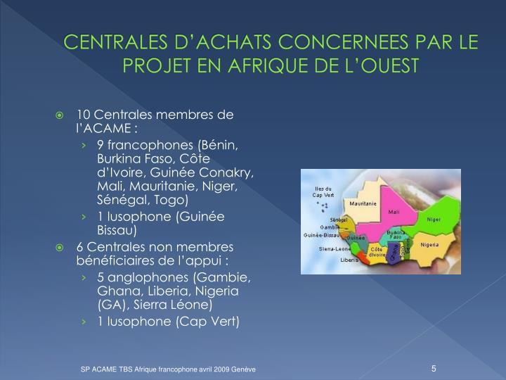 CENTRALES D'ACHATS CONCERNEES PAR LE PROJET EN AFRIQUE DE L'OUEST