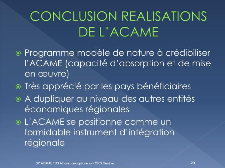 CONCLUSION REALISATIONS DE L'ACAME